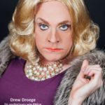 Drew Droege Dishes on His Many Faces Leading to His Latest of Charles Busch's Angela Arden