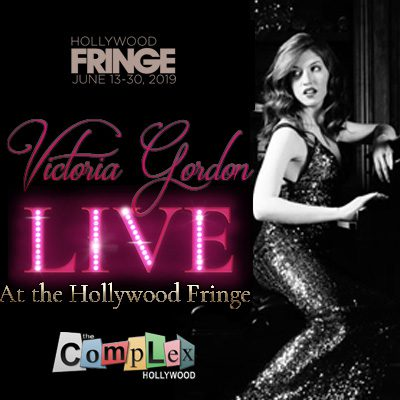 VICTORIA GORDON - LIVE AT THE HOLLYWOOD FRINGE